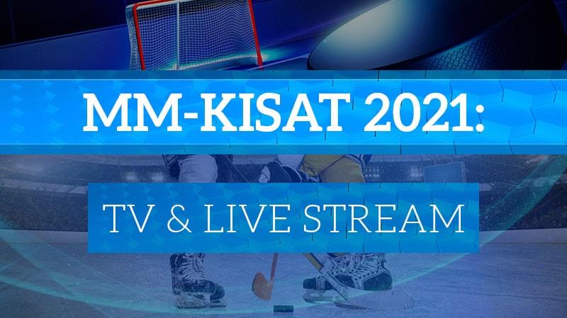 mm-kisat 2021 televisiointi live stream