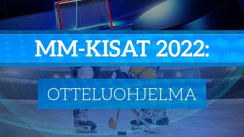 jääkiekon mm-kisat 2022 otteluohjelma