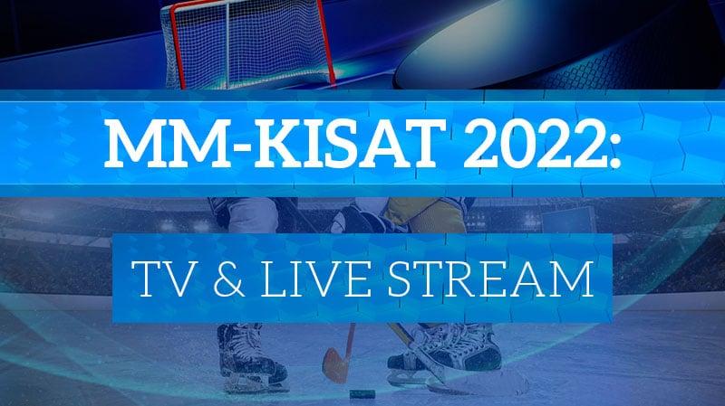 jääkiekon mm-kisat 2022 televisio live stream
